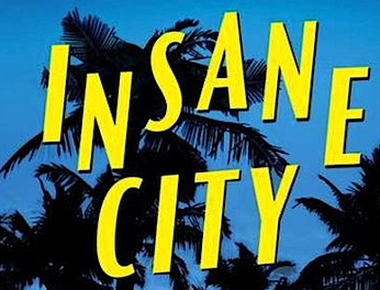 Insane City a great chaotic journey through Miami